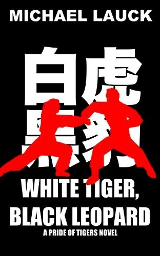 Cover of White Tiger, Black Leopard by Michael Lauck