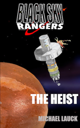 Cover of Black Sky Ranger One: The Heist by Michael Lauck